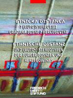 Etnička distanca i (auto)stereotipi gra-dana Bosne i Hercegovine